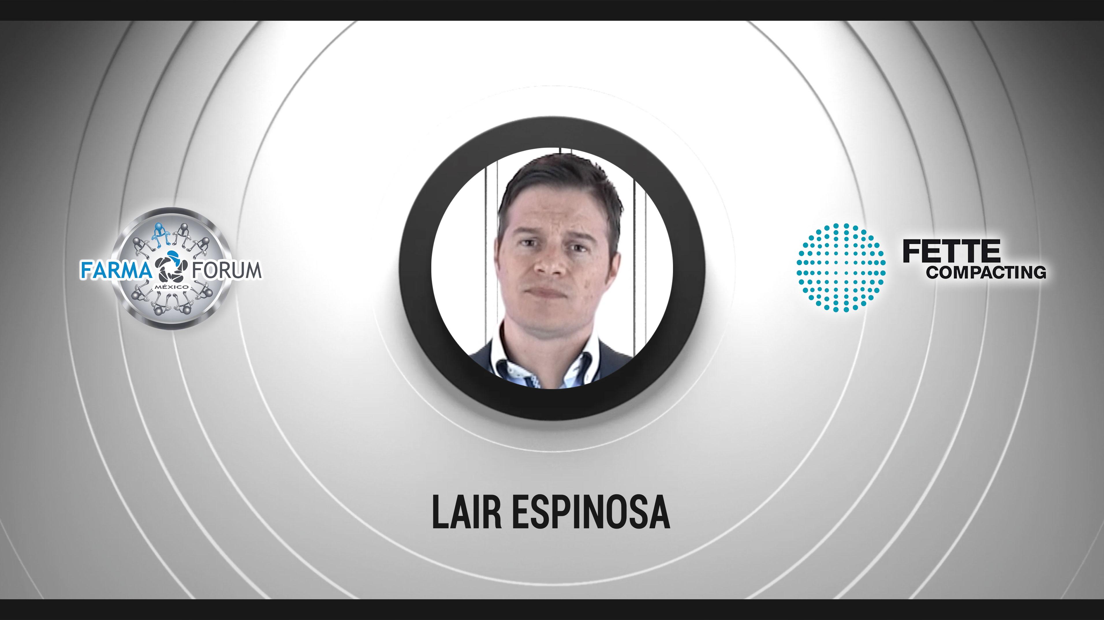 LAIR ESPINOSA - ¿Cómo enfrentar los requisitos farmacéuticos del futuro como fabricante de máquinas?