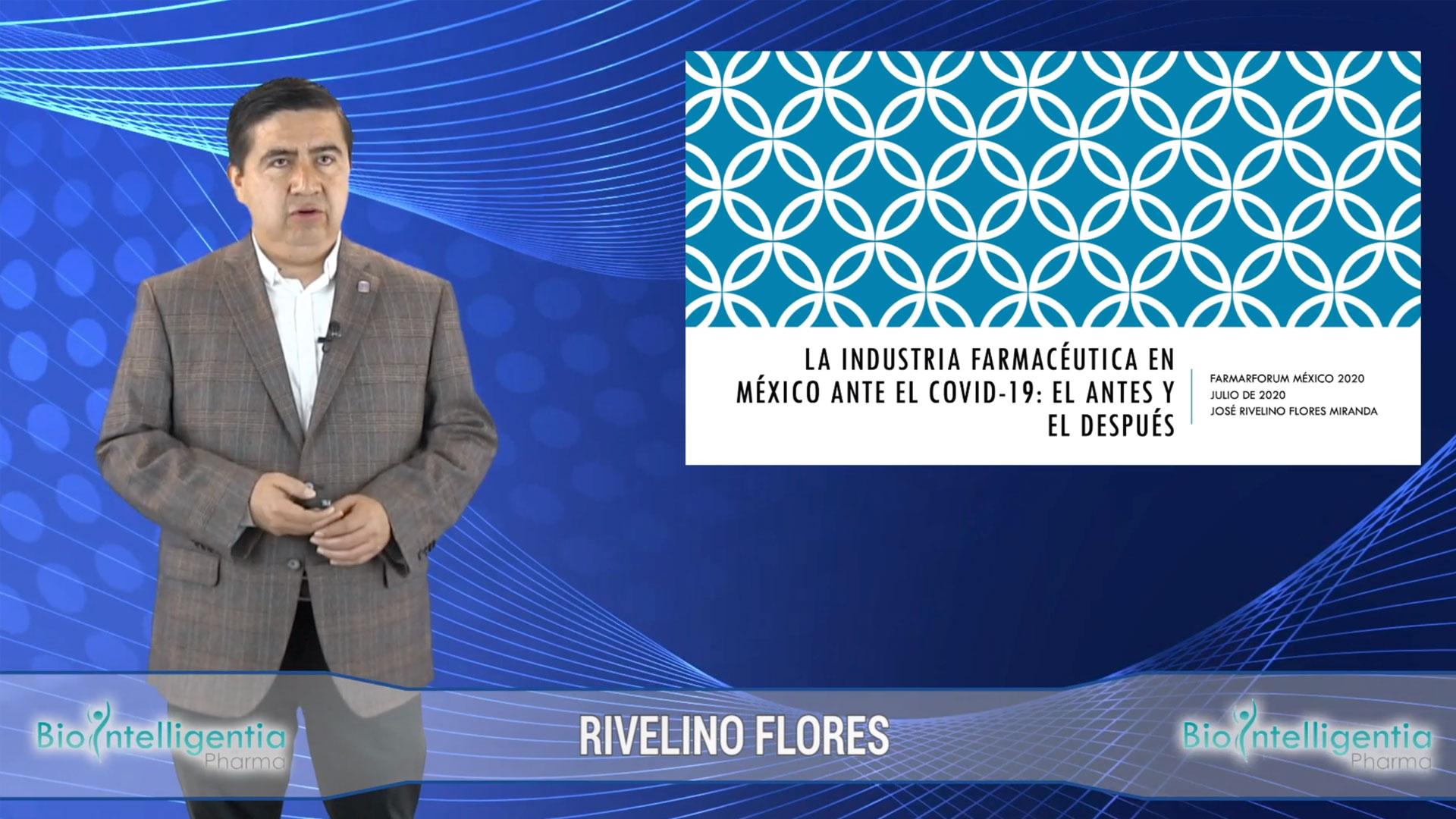 RIVELINO FLORES - La industria farmacéutica en México ante el Covid-19, el Antes y el Después